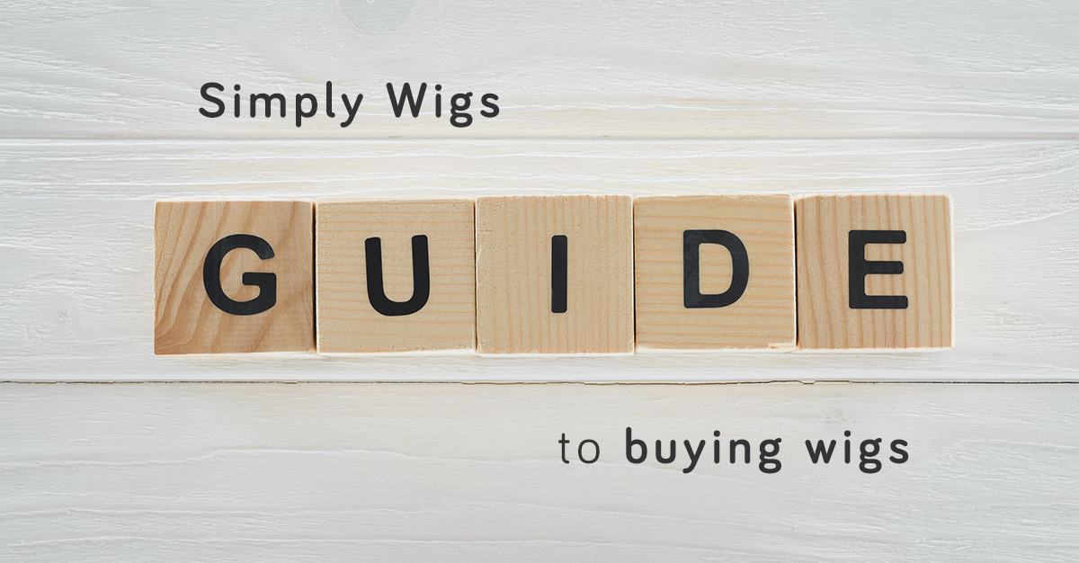 Our Wig Buying Guide